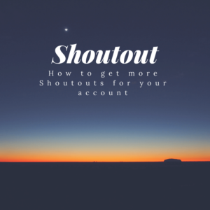 Shoutout-300x300 How to get more Shoutouts for your account %shoutout