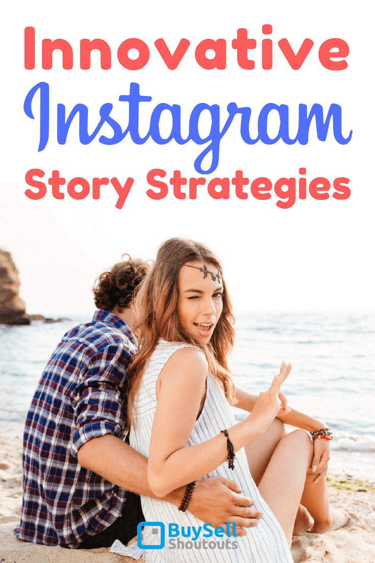 4-Innovative-Instagram-Story-Strategies-for-All-Businesses-735x1102 4 Innovative Instagram Story Strategies for All Businesses %shoutout