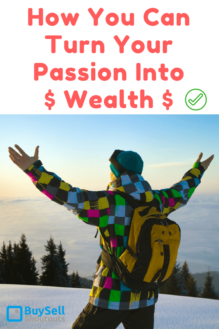 In life, we can be passionate about so many different things so learn here how you can turn your passion into Wealth.