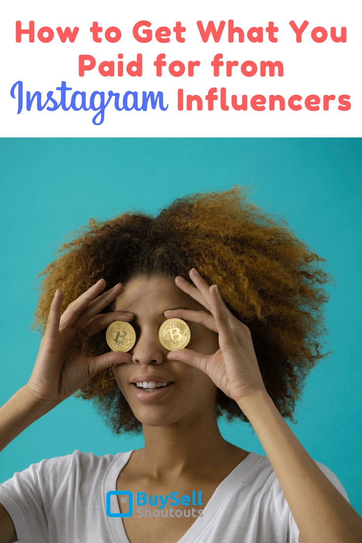 How to Get What You Paid for from Instagram Influencers