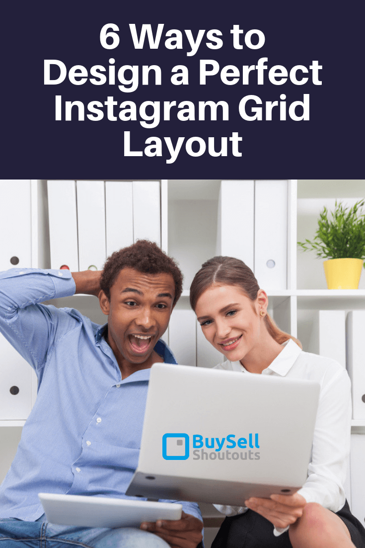 6 Ways to Design a Perfect Instagram Grid Layout