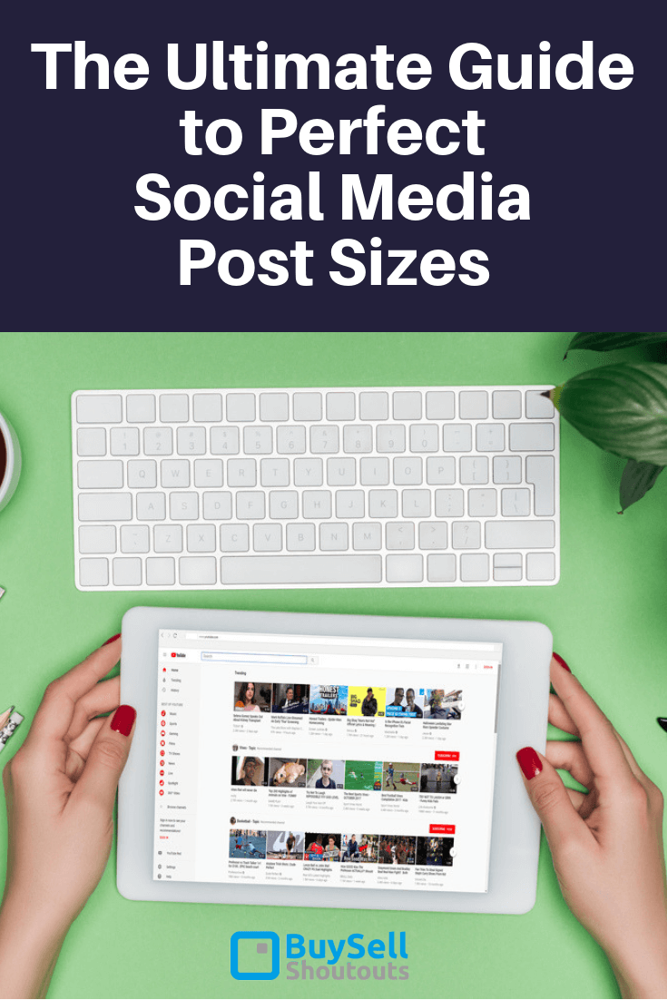 The Ultimate Guide to Perfect Social Media Post Sizes