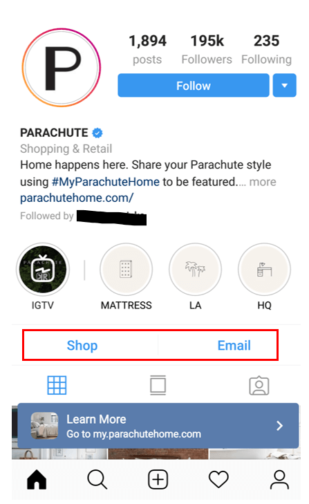 "This Instagram profile for home goods retailer, Parachute, contains ""Shop"" and ""Email"" buttons (in the red rectangle) as part of the business profile information located above the profile grid."