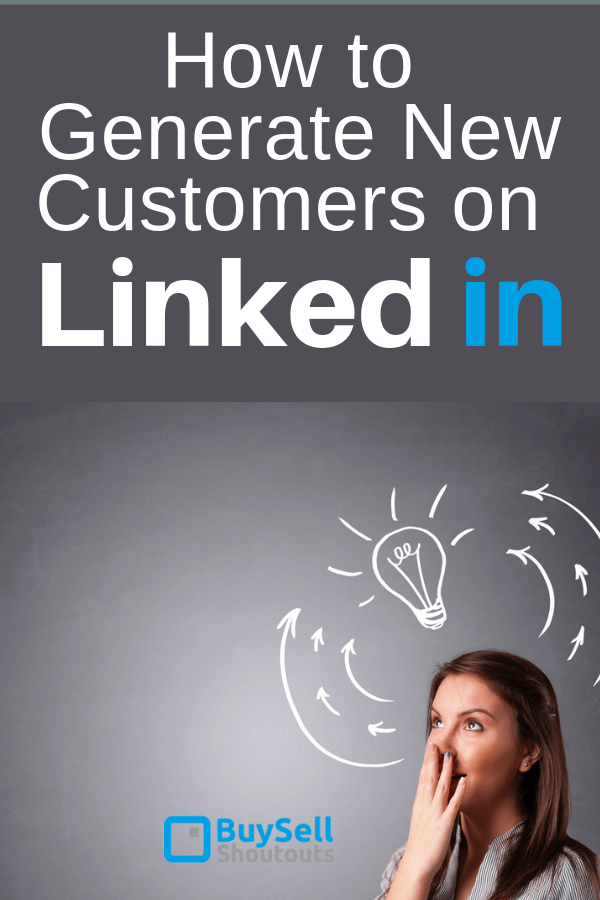 How to Generate New Customers on LinkedIn